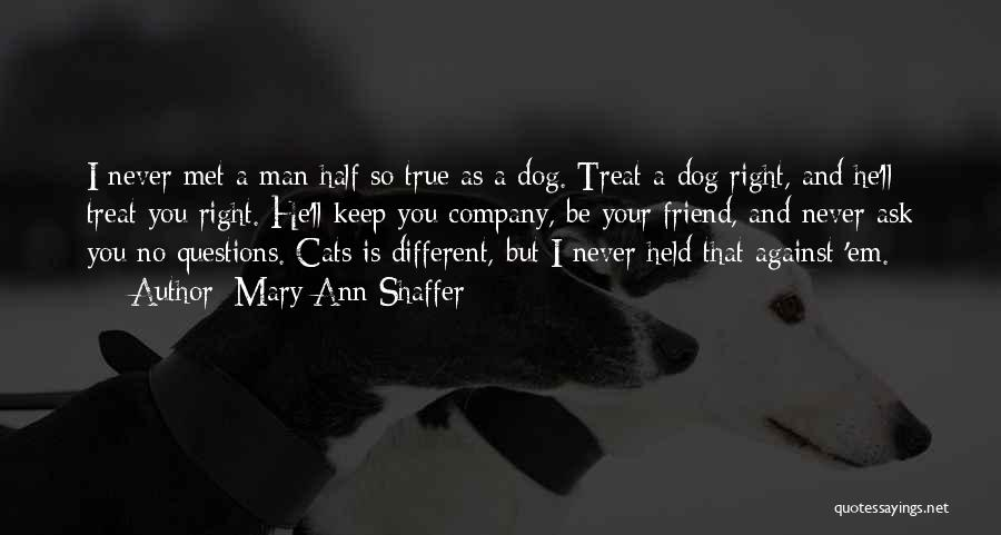 Dog Treat Quotes By Mary Ann Shaffer