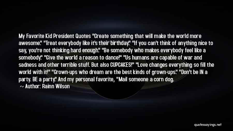 Dog Treat Quotes By Rainn Wilson