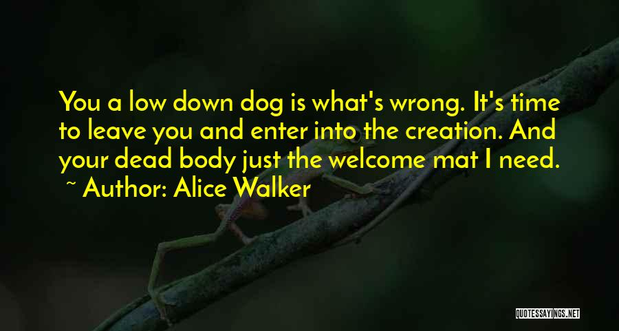 Dog Walker Quotes By Alice Walker