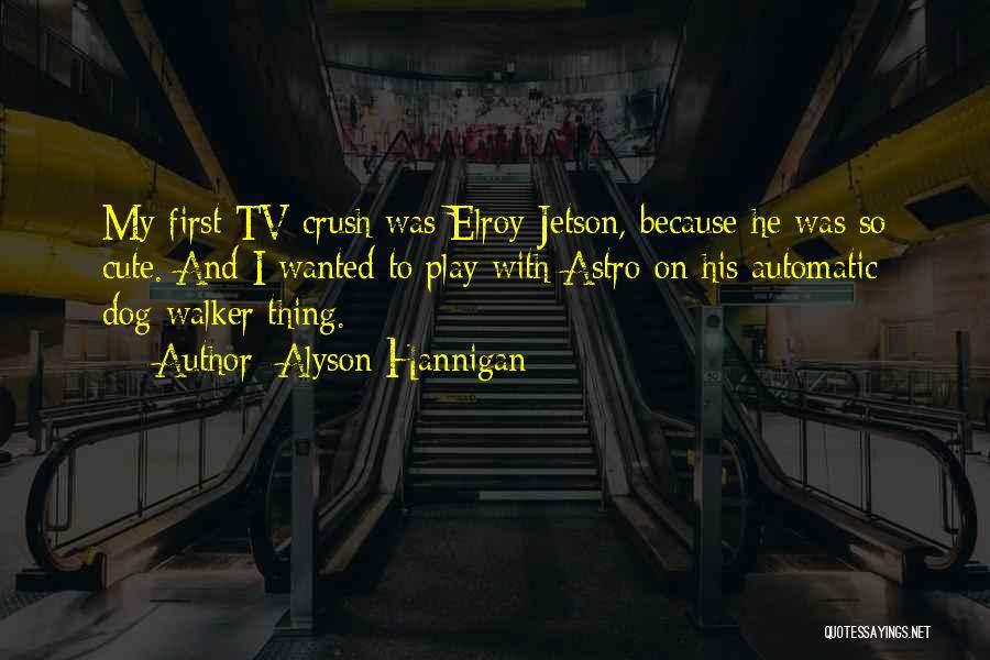 Dog Walker Quotes By Alyson Hannigan