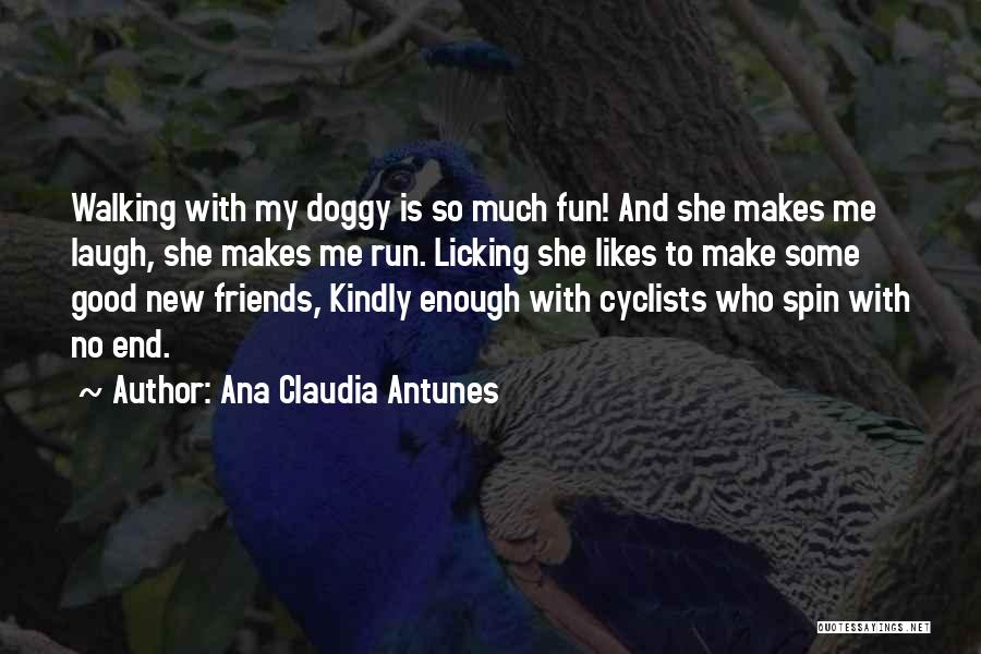 Dog Walker Quotes By Ana Claudia Antunes