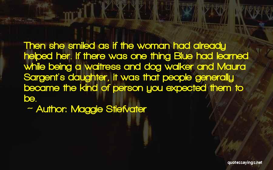 Dog Walker Quotes By Maggie Stiefvater