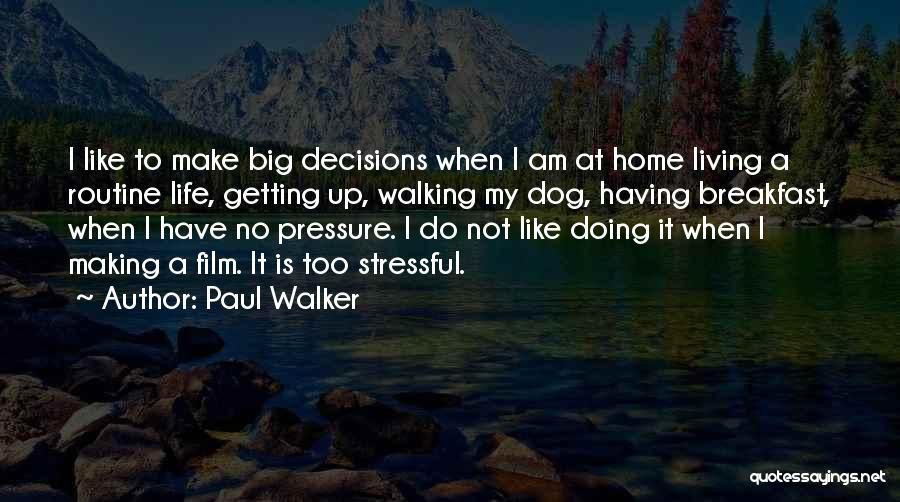 Dog Walker Quotes By Paul Walker
