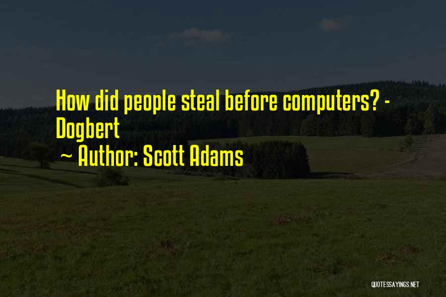 Dogbert Quotes By Scott Adams