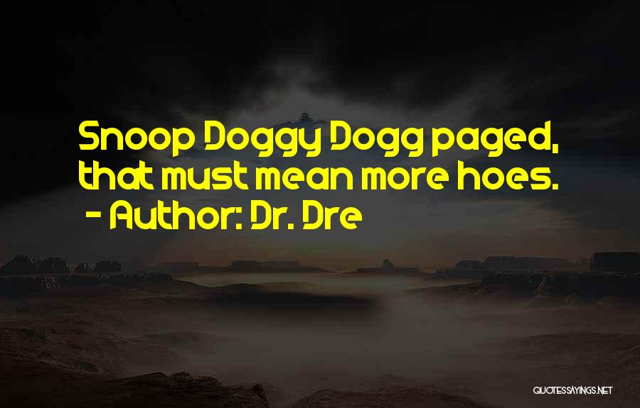 Doggy Quotes By Dr. Dre
