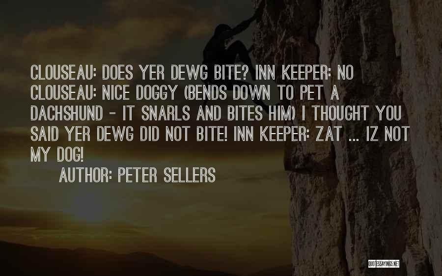 Doggy Quotes By Peter Sellers