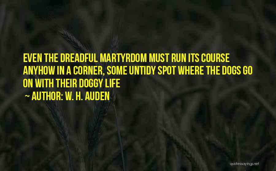 Doggy Quotes By W. H. Auden