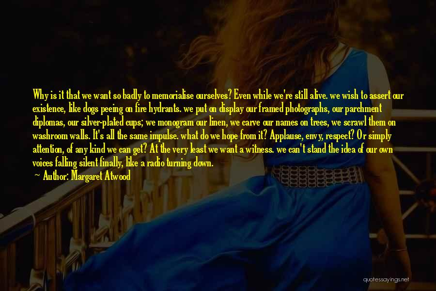 Dogs And Fire Hydrants Quotes By Margaret Atwood