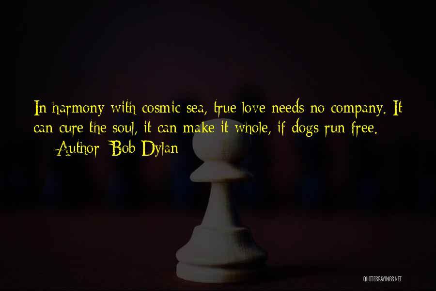 Dogs And The Sea Quotes By Bob Dylan