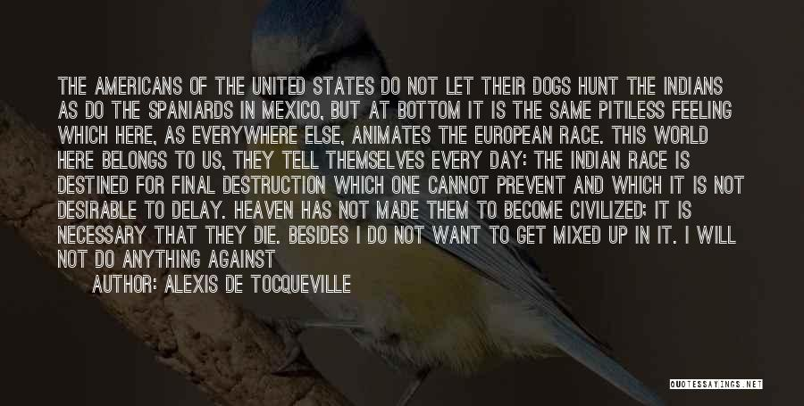Dogs Day Out Quotes By Alexis De Tocqueville