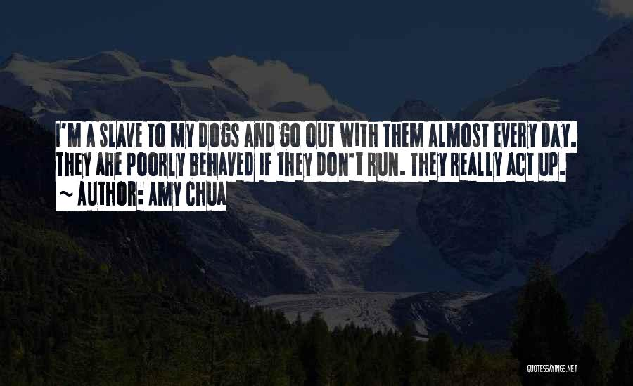 Dogs Day Out Quotes By Amy Chua