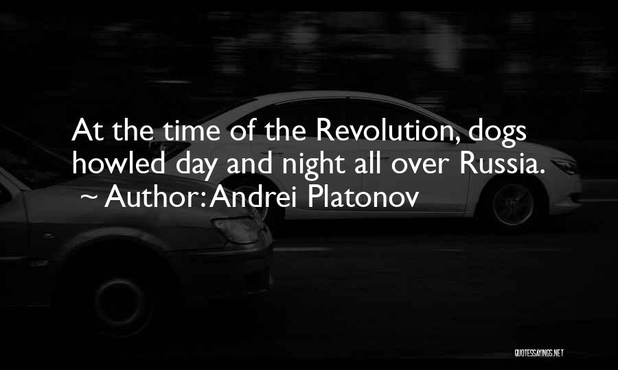 Dogs Day Out Quotes By Andrei Platonov