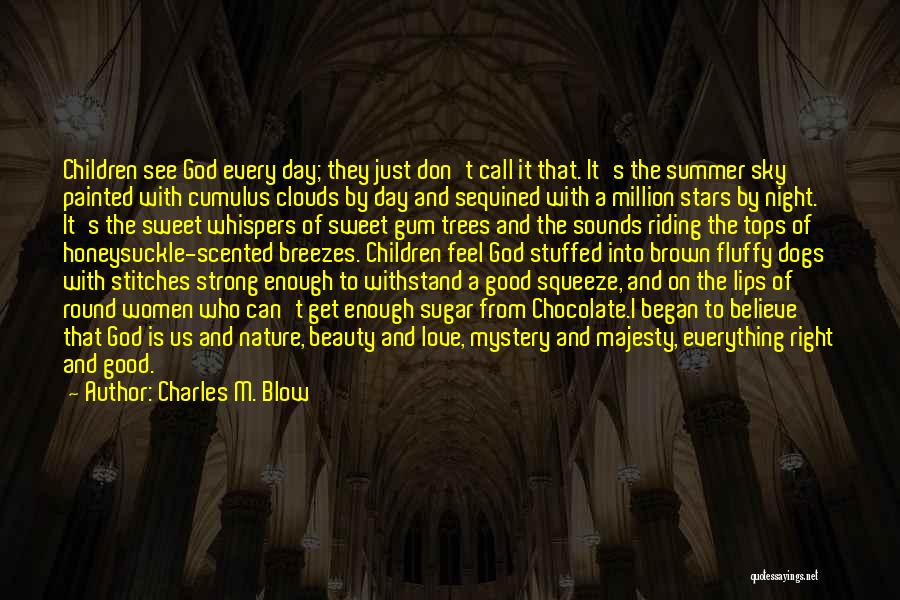 Dogs Day Out Quotes By Charles M. Blow
