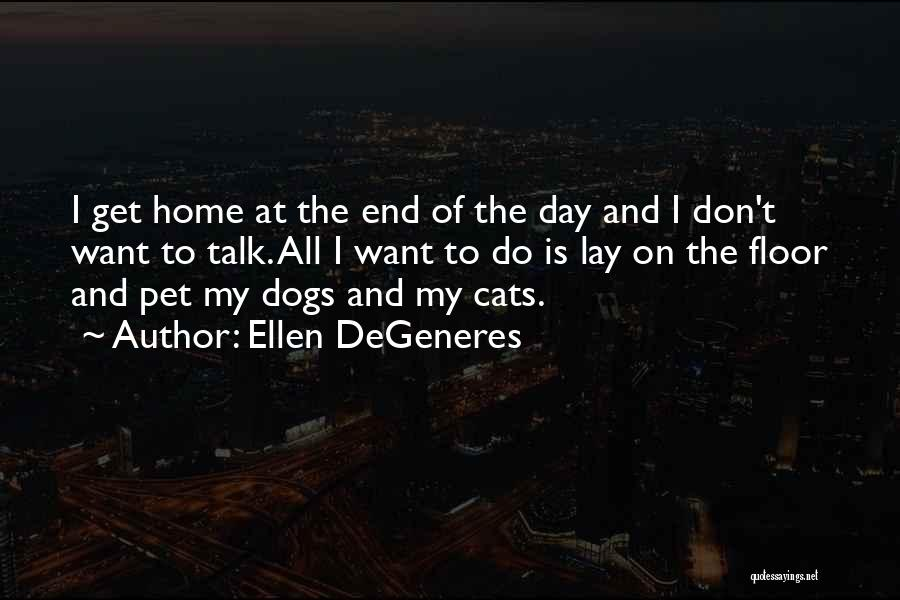 Dogs Day Out Quotes By Ellen DeGeneres