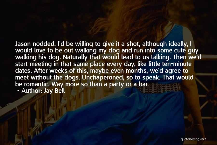 Dogs Day Out Quotes By Jay Bell