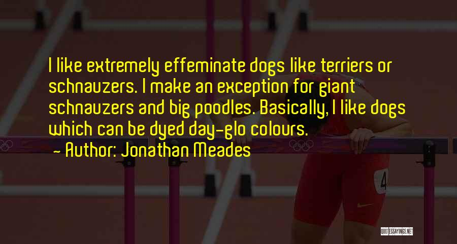 Dogs Day Out Quotes By Jonathan Meades
