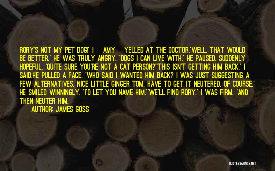 Dogs Getting Neutered Quotes By James Goss