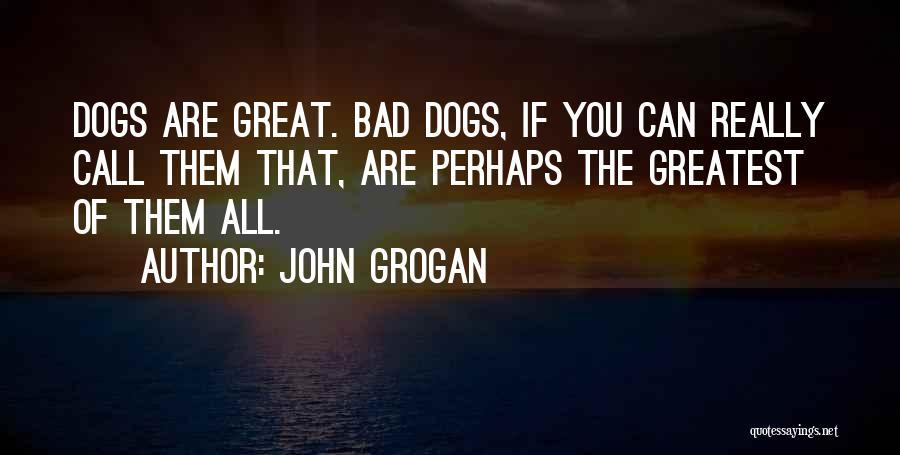 Dogs John Grogan Quotes By John Grogan