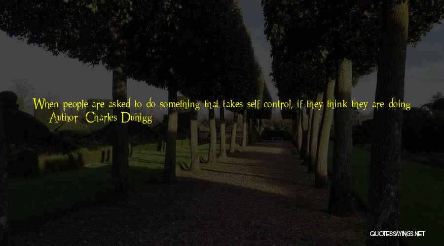 Doing A Lot For Someone Quotes By Charles Duhigg