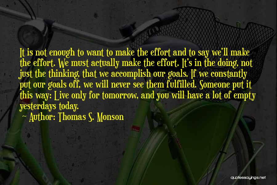 Doing A Lot For Someone Quotes By Thomas S. Monson
