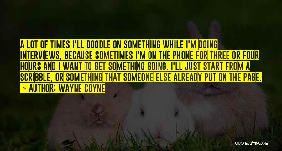 Doing A Lot For Someone Quotes By Wayne Coyne