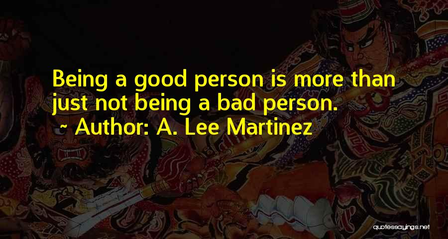 Doing Bad By Myself Quotes By A. Lee Martinez