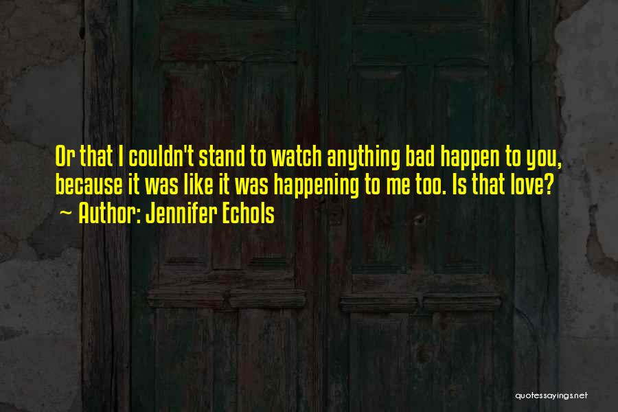 Doing Bad By Myself Quotes By Jennifer Echols