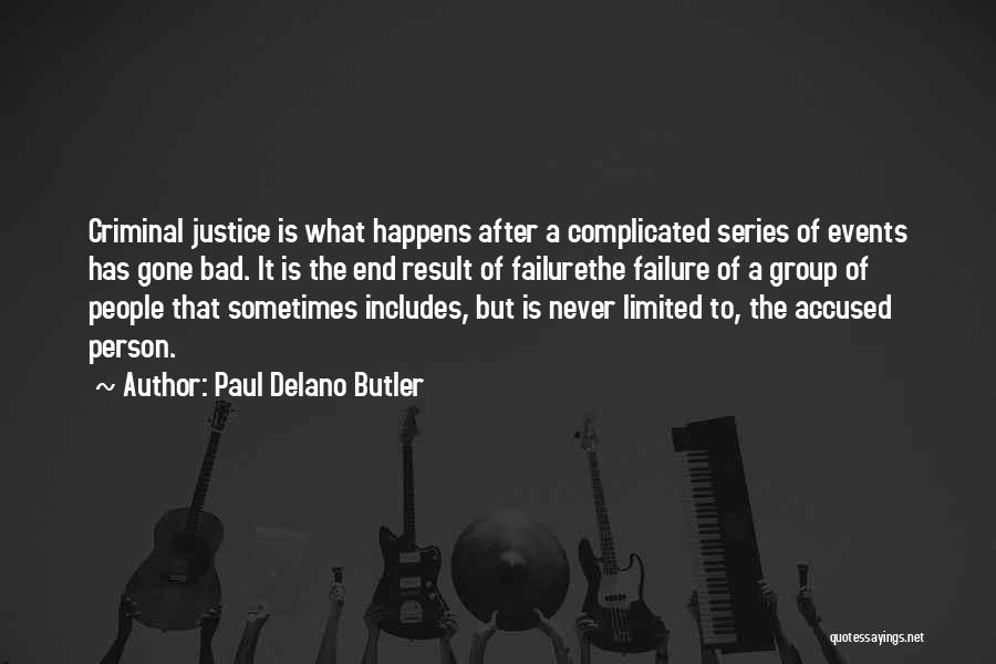 Doing Bad By Myself Quotes By Paul Delano Butler