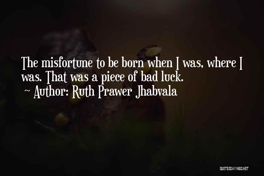 Doing Bad By Myself Quotes By Ruth Prawer Jhabvala