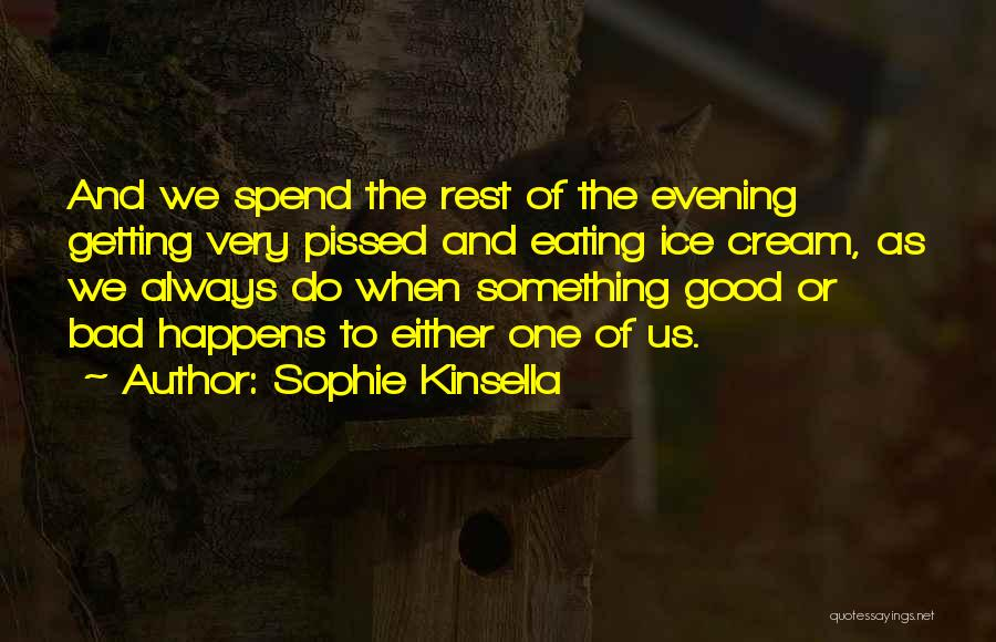 Doing Bad By Myself Quotes By Sophie Kinsella