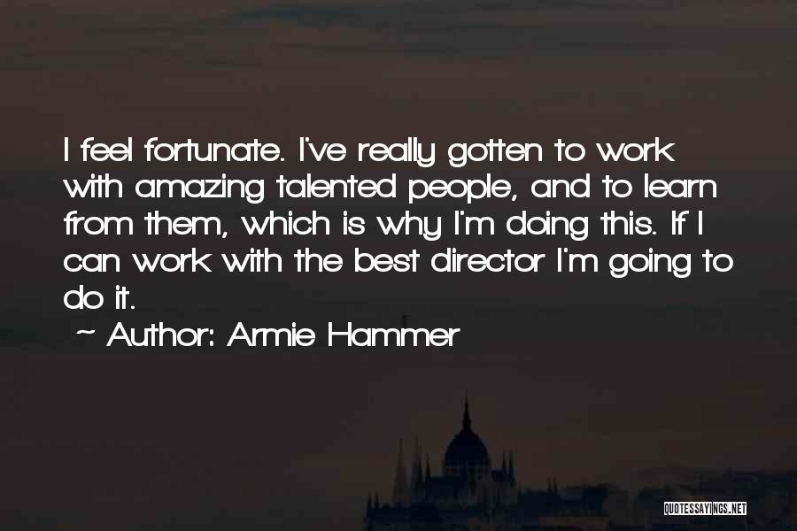 Doing Best Quotes By Armie Hammer
