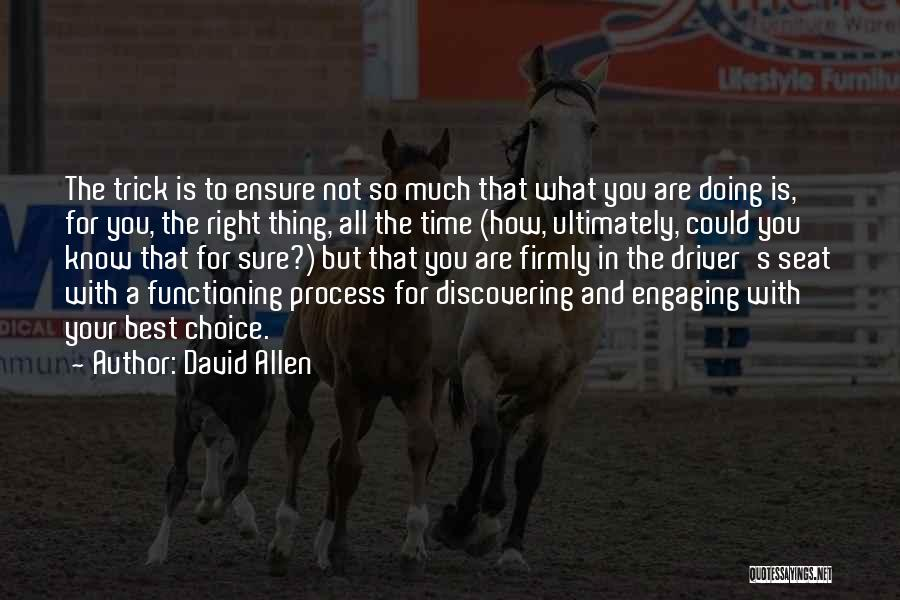 Doing Best Quotes By David Allen