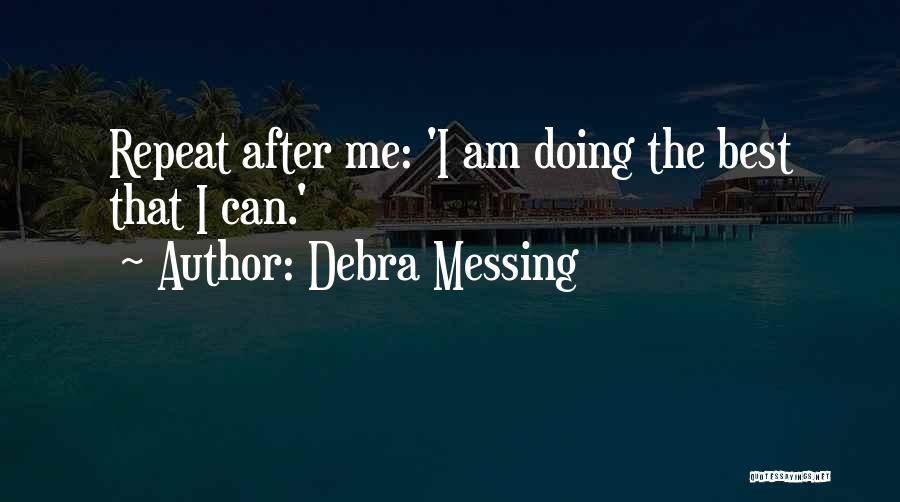 Doing Best Quotes By Debra Messing