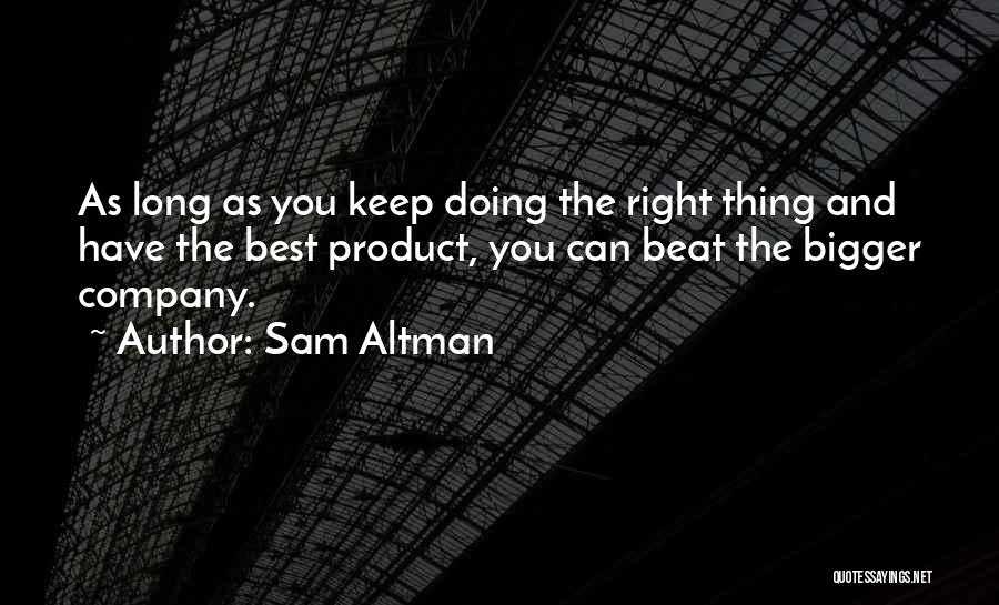 Doing Best Quotes By Sam Altman
