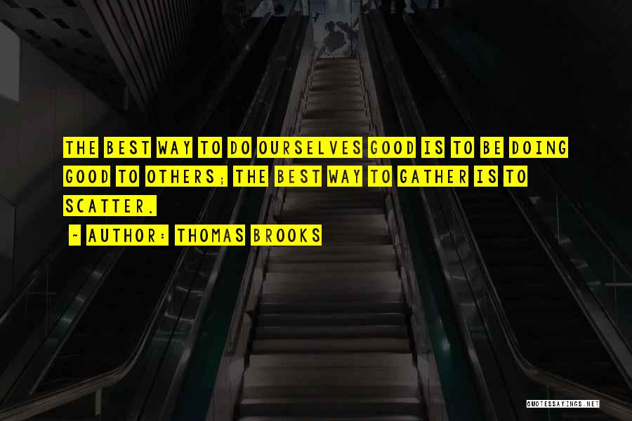 Doing Best Quotes By Thomas Brooks