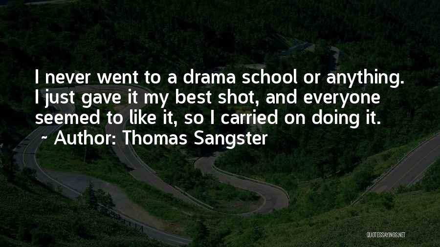 Doing Best Quotes By Thomas Sangster