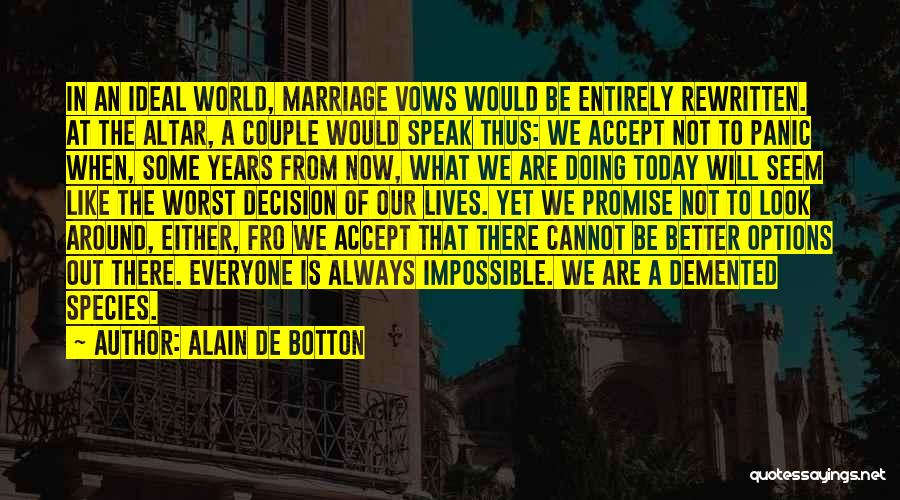 Doing Better Now Quotes By Alain De Botton