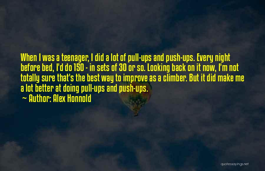 Doing Better Now Quotes By Alex Honnold