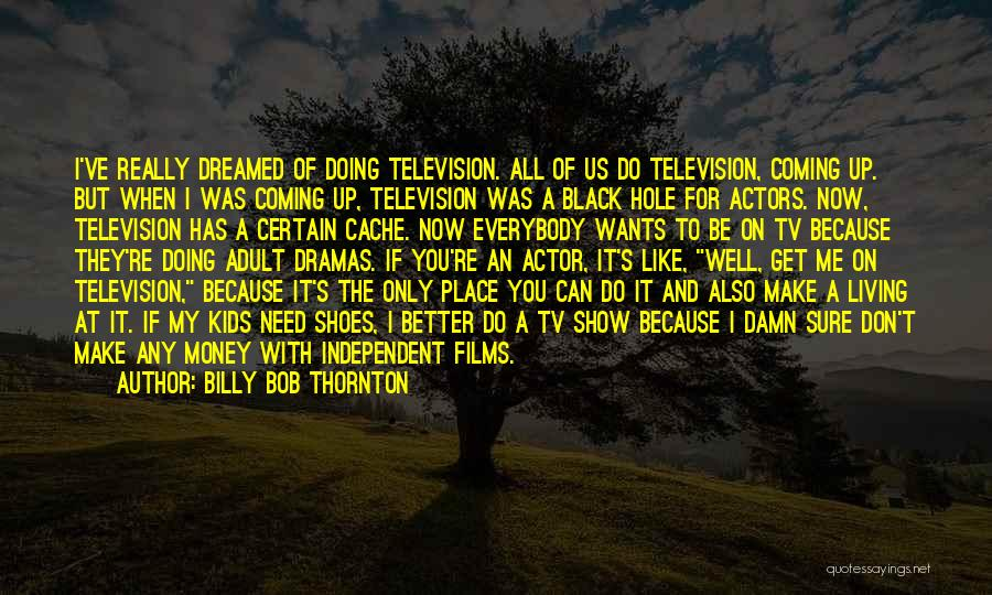 Doing Better Now Quotes By Billy Bob Thornton