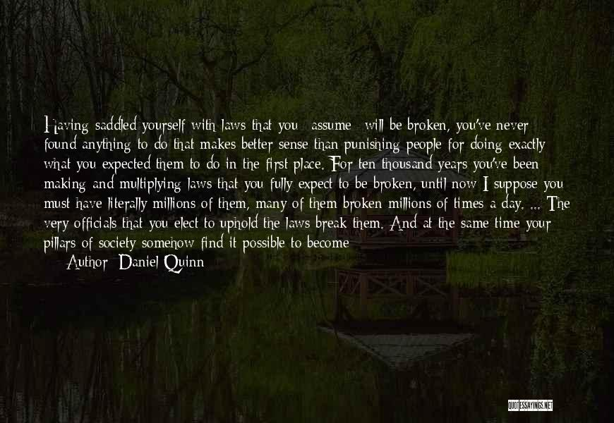 Doing Better Now Quotes By Daniel Quinn