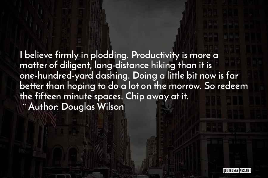 Doing Better Now Quotes By Douglas Wilson