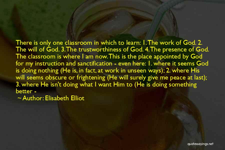 Doing Better Now Quotes By Elisabeth Elliot