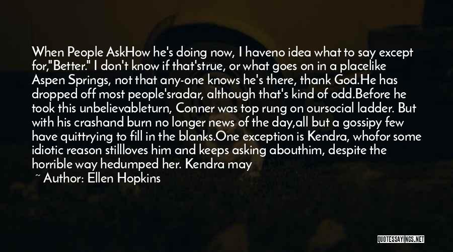 Doing Better Now Quotes By Ellen Hopkins