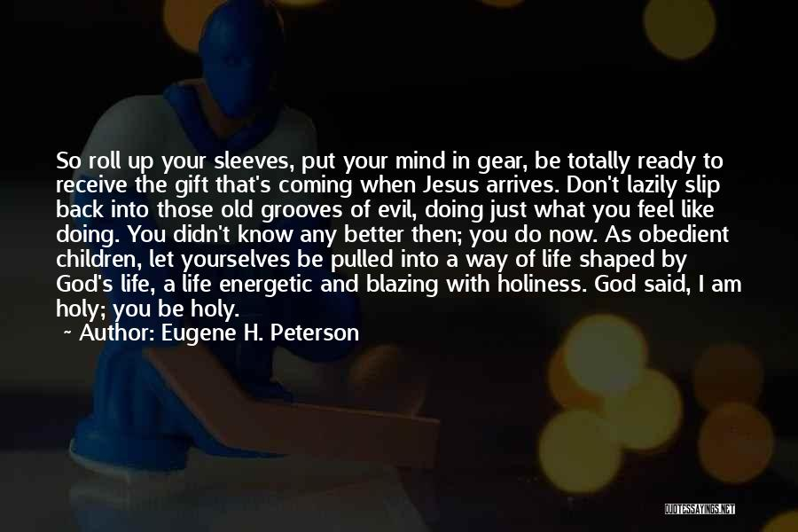 Doing Better Now Quotes By Eugene H. Peterson