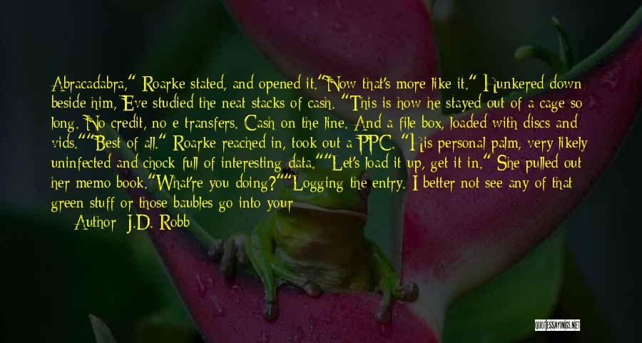 Doing Better Now Quotes By J.D. Robb