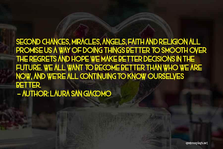 Doing Better Now Quotes By Laura San Giacomo