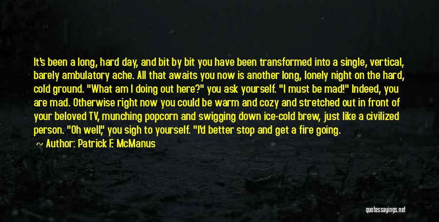 Doing Better Now Quotes By Patrick F. McManus