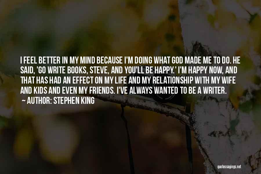 Doing Better Now Quotes By Stephen King