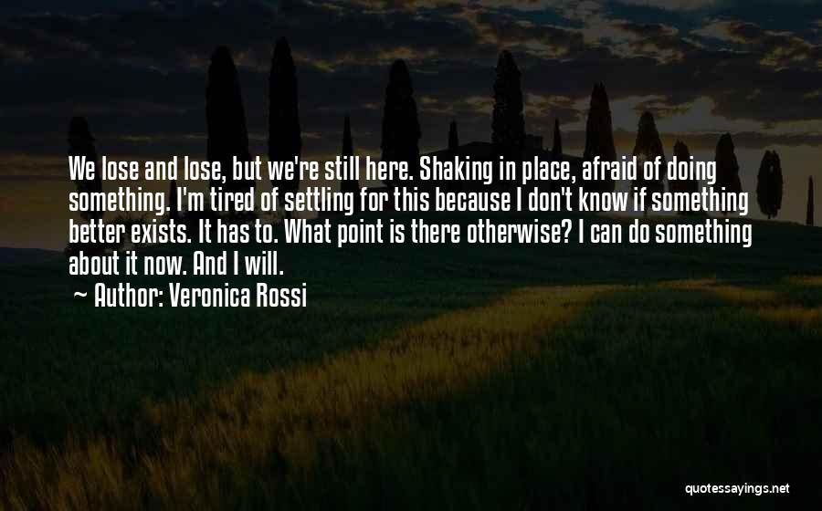 Doing Better Now Quotes By Veronica Rossi