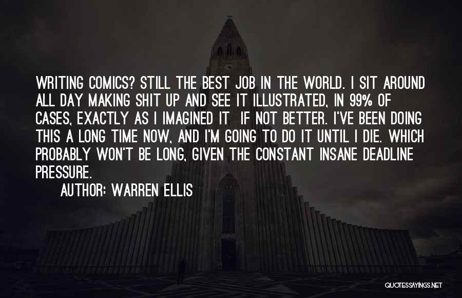 Doing Better Now Quotes By Warren Ellis